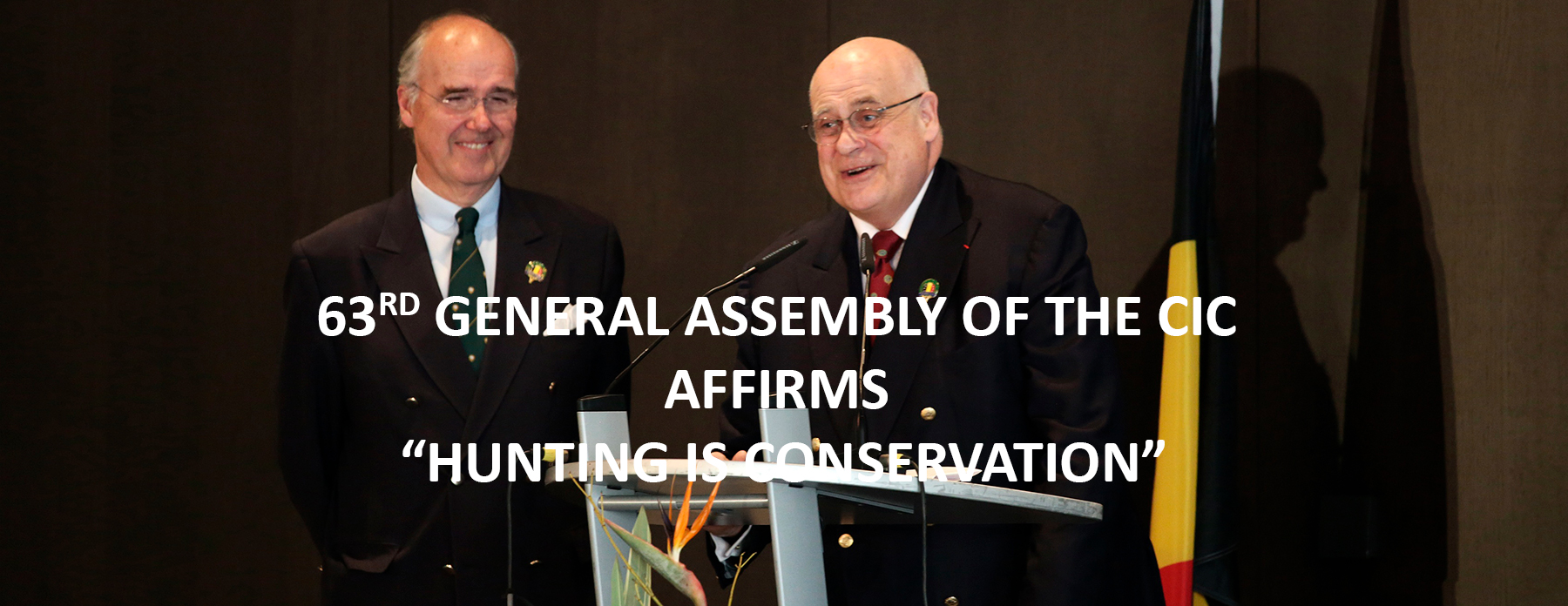 "63RD GENERAL ASSEMBLY OF THE CIC AFFIRMS ""HUNTING IS CONSERVATION"" <br> June 2016, Volume 14-3"